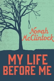 My Life Before Me ebook by Norah McClintock