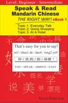 Speak & Read Mandarin Chinese The Right Way! eBook 1 ebook by Kevin Peter Lee