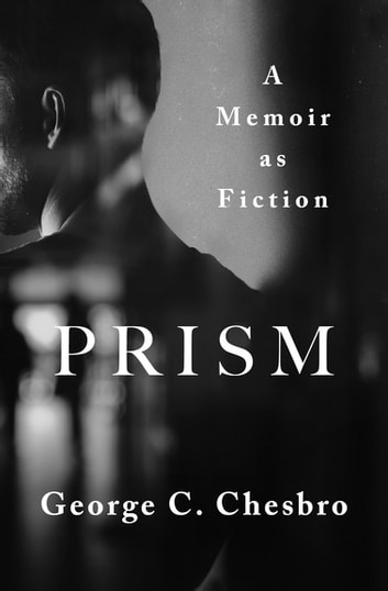Prism - A Memoir as Fiction ebook by George C. Chesbro
