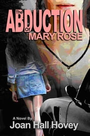 The Abduction of Mary Rose ebook by Joan Hall Hovey