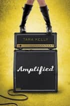 Amplified ebook by Tara Kelly