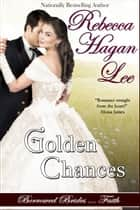 Golden Chances ebook by Rebecca Hagan Lee