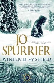 Winter Be My Shield ebook by Jo Spurrier