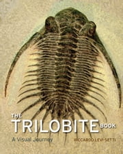 The Trilobite Book - A Visual Journey ebook by Riccardo Levi-Setti