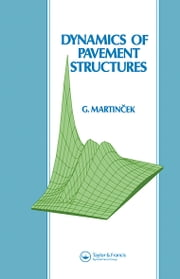 Dynamics of Pavement Structures ebook by Gustav Martincek