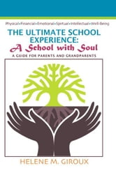 The Ultimate School Experience - a school with soul ebook by Helene Giroux