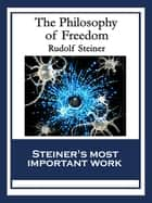 The Philosophy of Freedom ebook by Rudolf Steiner