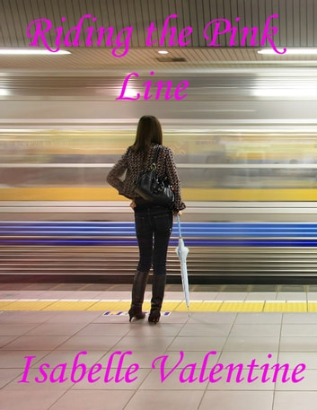 Riding the Pink Line ebook by Isabelle Valentine