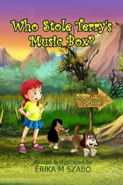 Who Stole Terry's Music Box? ebook by Erika M Szabo
