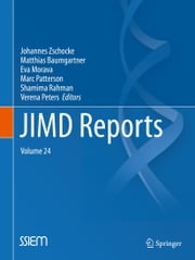 JIMD Reports, Volume 24 ebook by Johannes Zschocke,Matthias Baumgartner,Eva Morava,Marc Patterson,Shamima Rahman,Verena Peters