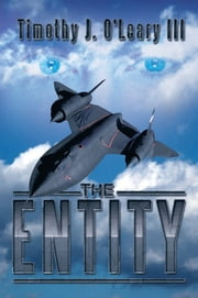 THE ENTITY ebook by Timothy J. O'Leary III