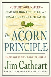 The Acorn Principle - Know Yourself, Grow Yourself ebook by Jim Cathcart