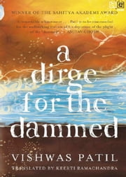 A Dirge for the Dammed ebook by Vishwas Patil,Keerti Ramachandra