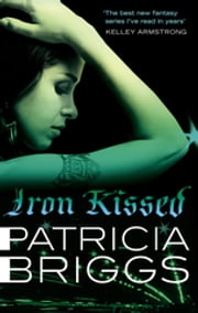 Iron Kissed - Mercy Thompson, book 3 ebook by Patricia Briggs