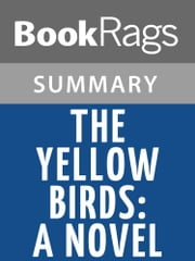 The Yellow Birds: A Novel by Kevin Powers l Summary & Study Guide ebook by BookRags