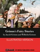Grimm's Fairy Stories ebook by Jacob Grimm & Wilhelm Grimm