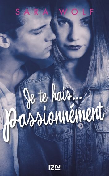 Je te hais... passionnément - tome 1 ebook by Sara WOLF