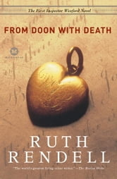 From Doon with Death - The First Inspector Wexford Mystery ebook by Ruth Rendell