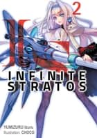 Infinite Stratos: Volume 2 ebook by Izuru Yumizuru