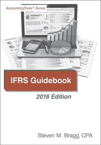IFRS Guidebook: 2016 Edition ebook by Steven Bragg