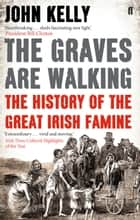 The Graves are Walking ebook by John Kelly