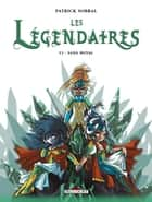 Les Légendaires T13 - Sang Royal eBook by Patrick Sobral