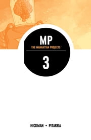 The Manhattan Projects, Vol 3 ebook by Jonathan Hickman,Nick Pitarra