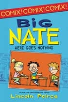 Big Nate: Here Goes Nothing ebook by Lincoln Peirce,Lincoln Peirce