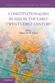 Constitutionalism in Asia in the Early Twenty-First Century ebook by Albert H. Y. Chen