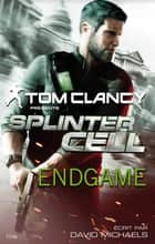 Splinter Cell Endgame ebook by David Michaels