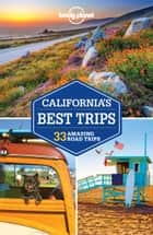 Lonely Planet California's Best Trips ebook by Sara Benson