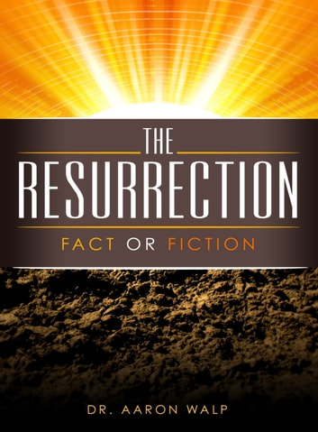 Resurrection (Fact or Fiction) ebook by A.G. Walp