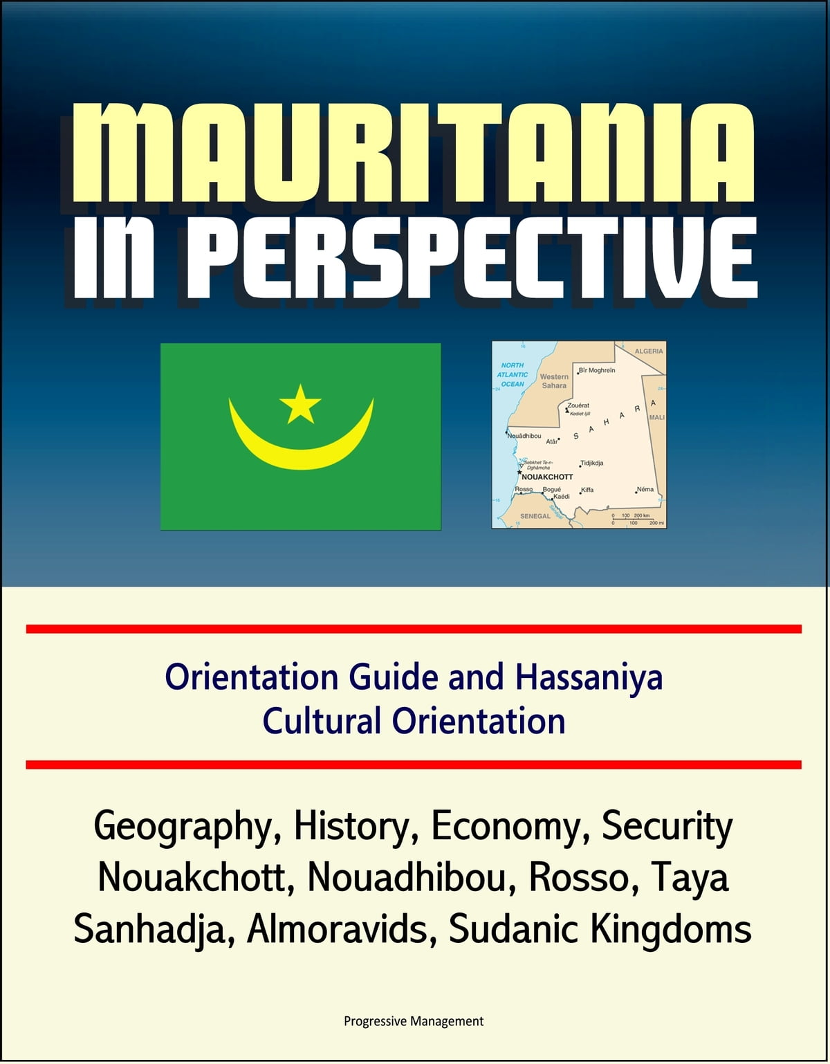 Mauritania in Perspective: Orientation Guide and Hassaniya Cultural  Orientation: Geography, History, Economy, Security, Nouakchott, Nouadhibou,  Rosso,