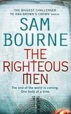 The Righteous Men ebook by Sam Bourne