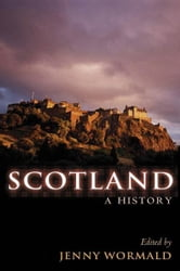 Scotland : A History - A History ebook by Jenny Wormald