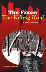 The Fixer: The Killing Kind ebook by Jill Amy Rosenblatt