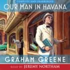 Our Man in Havana audiobook by Graham Greene