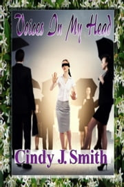 Voices In My Head ebook by Cindy J. Smith
