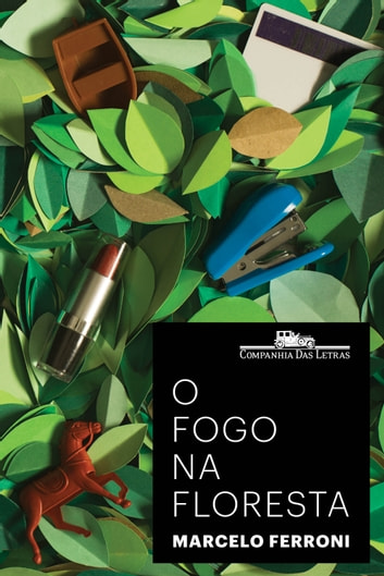 O fogo na floresta ebook by Marcelo Ferroni