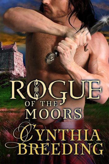 Rogue of the Moors ebook by Cynthia Breeding