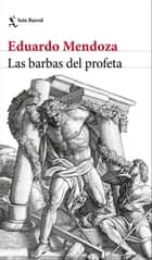 Las barbas del profeta ebook by Eduardo Mendoza