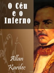 O Céu e o Inferno ebook by Allan Kardec