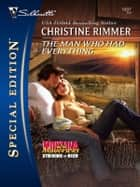 The Man Who Had Everything ebook by Christine Rimmer
