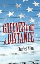 Greener from a Distance ebook by Charles Nfon