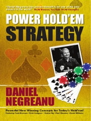 Daniel Negreanu's Power Hold'em Strategy ebook by Daniel Negreanu