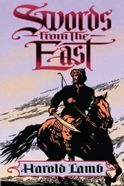 Swords from the East ebook by Harold Lamb