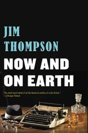 Now and on Earth ebook by Jim Thompson