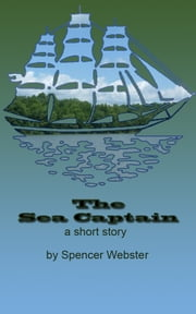 The Sea Captain A short story ebook by S.P. Webster