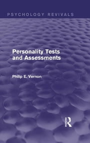 Personality Tests and Assessments (Psychology Revivals) ebook by Philip E. Vernon