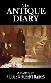 The Antique Diary ebook by Robert Daines